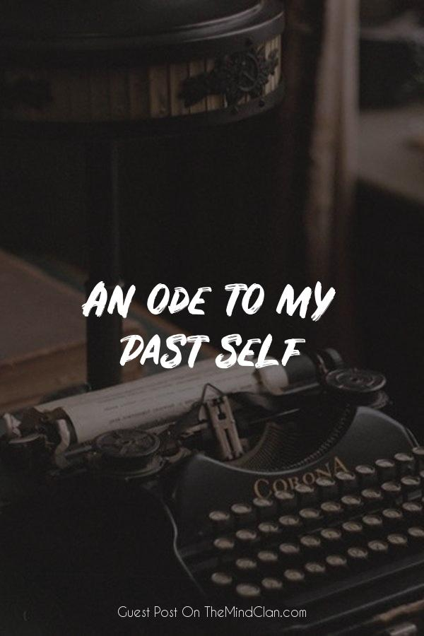 An ode to my past self | TheMindClan.com